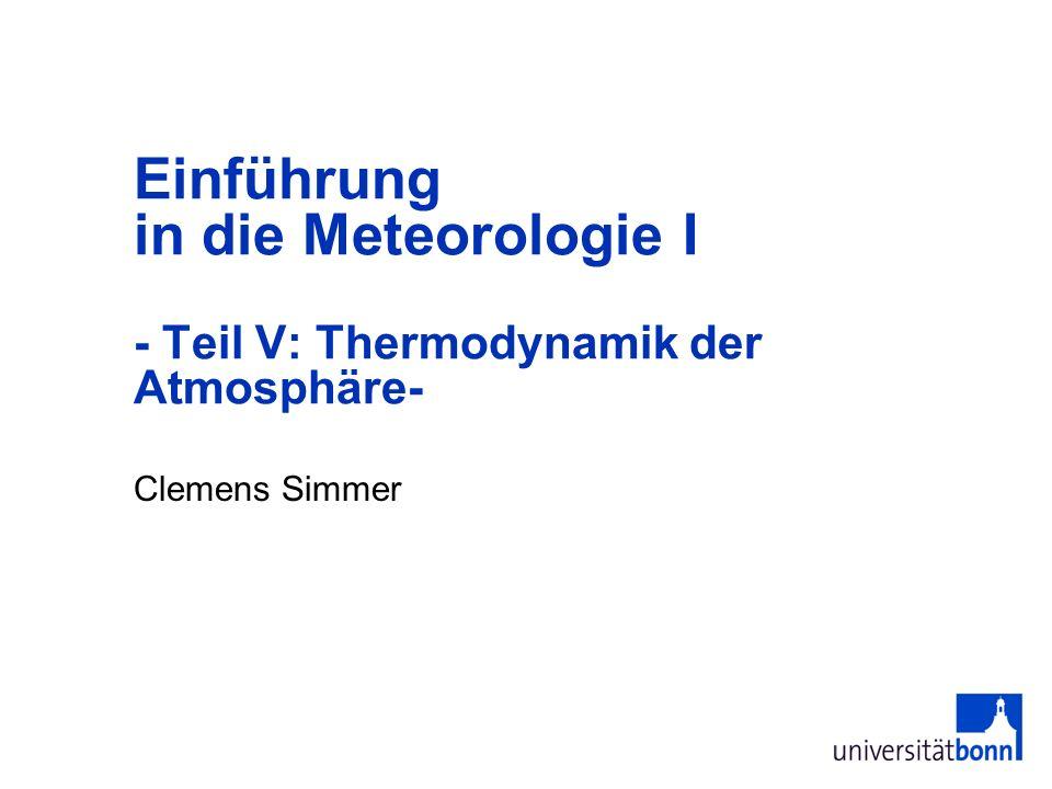 2 Gliederung der Vorlesung 0 Allgemeines I Einführung II Zusammensetzung und Aufbau der Atmosphäre III Strahlung IV Die atmosphärischen Zustandsvariablen V Thermodynamik der Atmosphäre ----------------------------------------------------- VI Dynamik der Atmosphäre VII Atmosphärische Grenzschicht VIII Synoptische Meteorologie