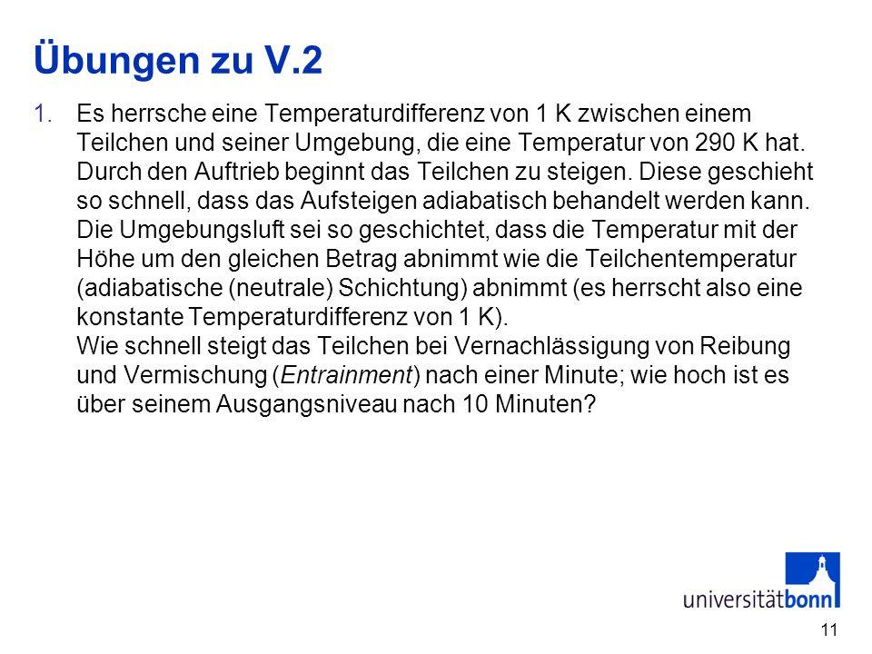 11 Übungen zu V.2 1.Es herrsche eine Temperaturdifferenz von 1 K zwischen einem Teilchen und seiner Umgebung, die eine Temperatur von 290 K hat. Durch