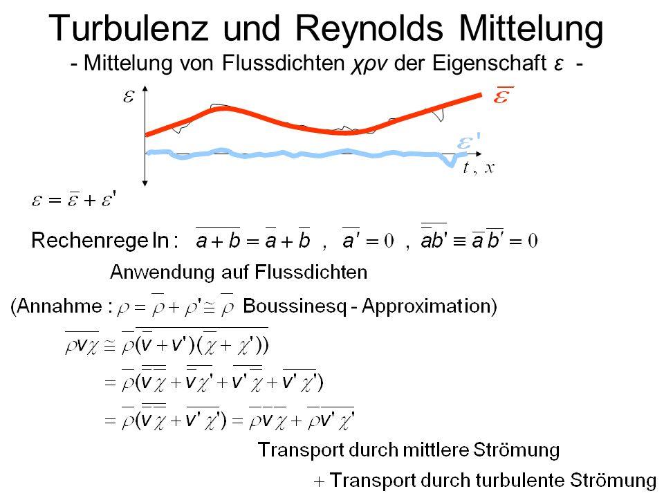 Turbulenz und Reynolds Mittelung - Mittelung von Flussdichten χρv der Eigenschaft ε -