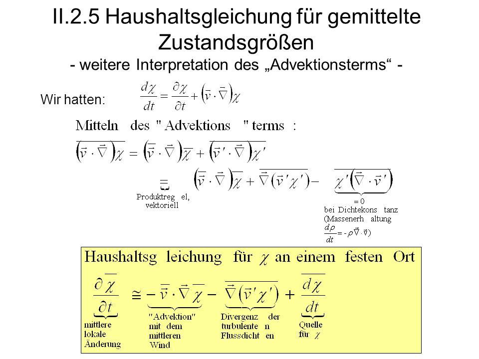 II.2.5 Haushaltsgleichung für gemittelte Zustandsgrößen - weitere Interpretation des Advektionsterms - Wir hatten: