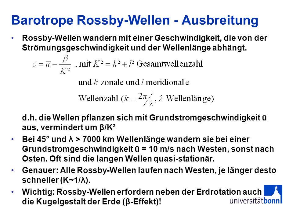 Barotrope Rossby-Wellen - Ausbreitung Rossby-Wellen wandern mit einer Geschwindigkeit, die von der Strömungsgeschwindigkeit und der Wellenlänge abhäng