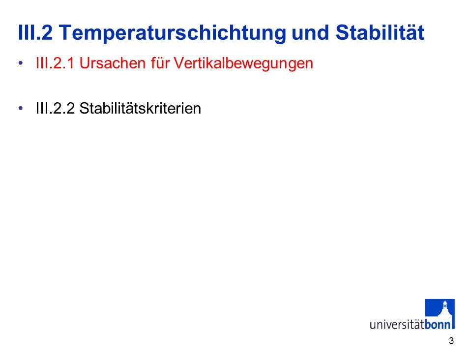 3 III.2 Temperaturschichtung und Stabilität III.2.1 Ursachen für Vertikalbewegungen III.2.2 Stabilitätskriterien