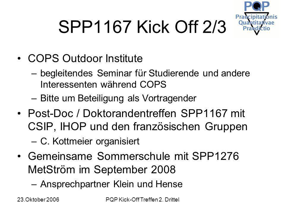 23.Oktober 2006PQP Kick-Off Treffen 2. Drittel SPP1167 Kick Off 2/3 COPS Outdoor Institute –begleitendes Seminar für Studierende und andere Interessen