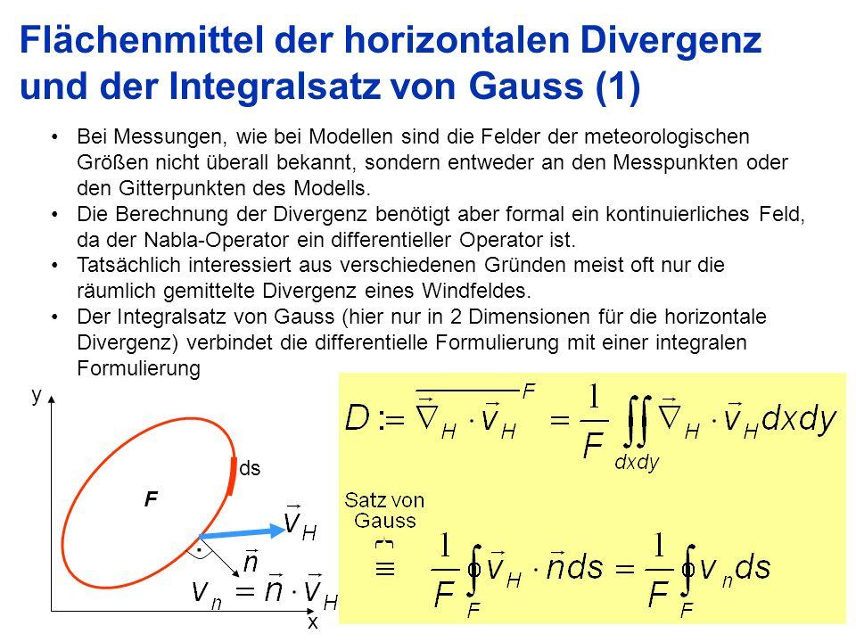 17 Flächenmittel der horizontalen Divergenz und der Integralsatz von Gauss (1) Bei Messungen, wie bei Modellen sind die Felder der meteorologischen Gr