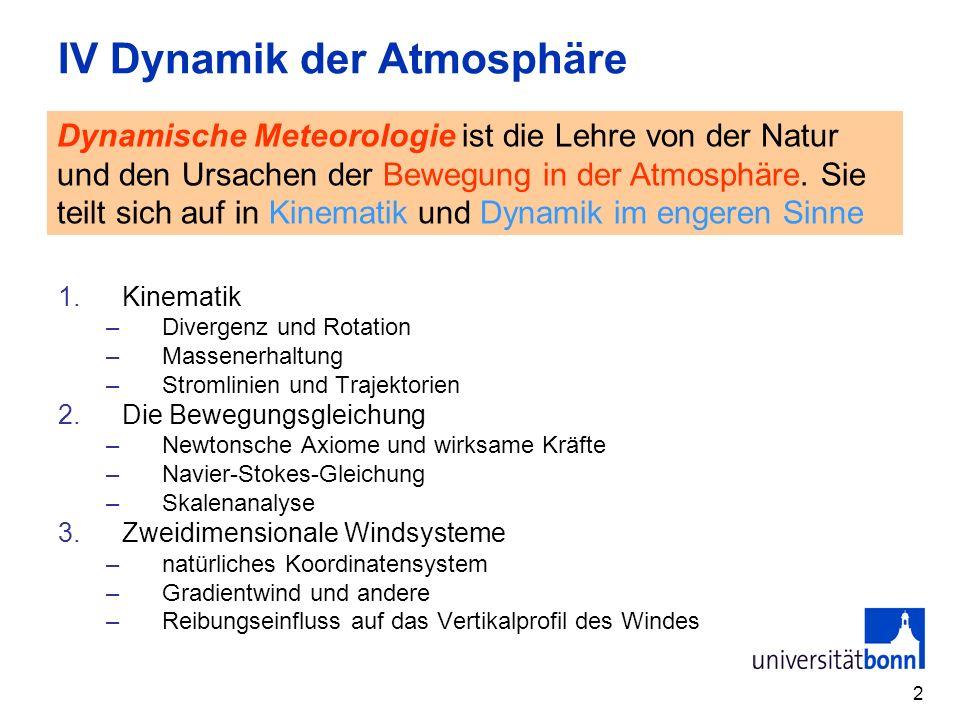 3 Die Kinematik befasst sich mit der Analyse und Struktur von Windfeldern –unter Berücksichtigung der Massenerhaltung –ohne Betrachtung der Ursachen (Kräfte).