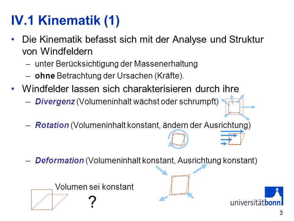 3 Die Kinematik befasst sich mit der Analyse und Struktur von Windfeldern –unter Berücksichtigung der Massenerhaltung –ohne Betrachtung der Ursachen (