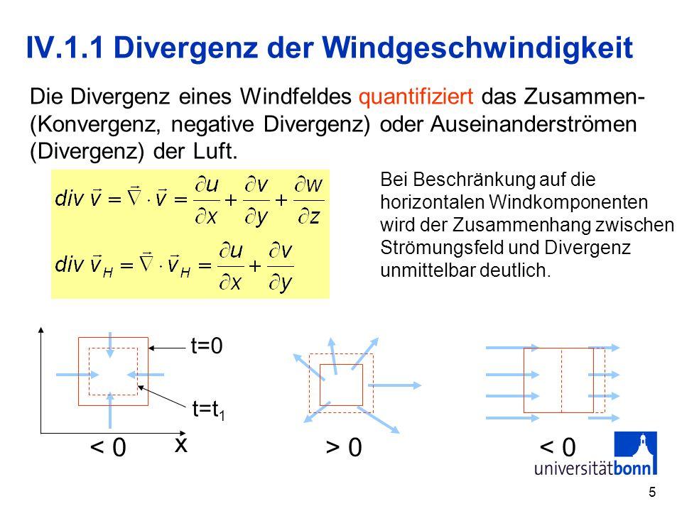 5 IV.1.1 Divergenz der Windgeschwindigkeit x 0 < 0 t=0 t=t 1 Bei Beschränkung auf die horizontalen Windkomponenten wird der Zusammenhang zwischen Strö