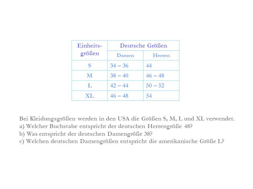 Bei Kleidungsgrößen werden in den USA die Größen S, M, L und XL verwendet. a) Welcher Buchstabe entspricht der deutschen Herrengröße 48? b) Was entspr
