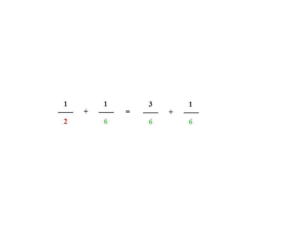 ____ 2 1 6 1 += 6 3 6 1 +