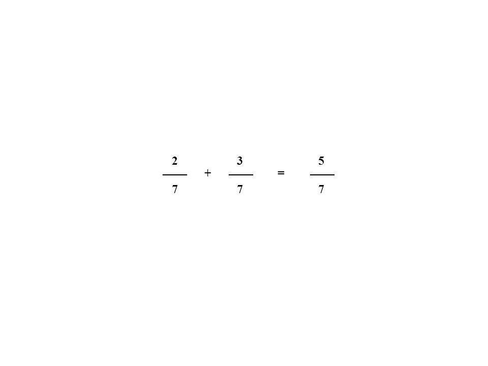____ 7 2 7 3 + = 5 7