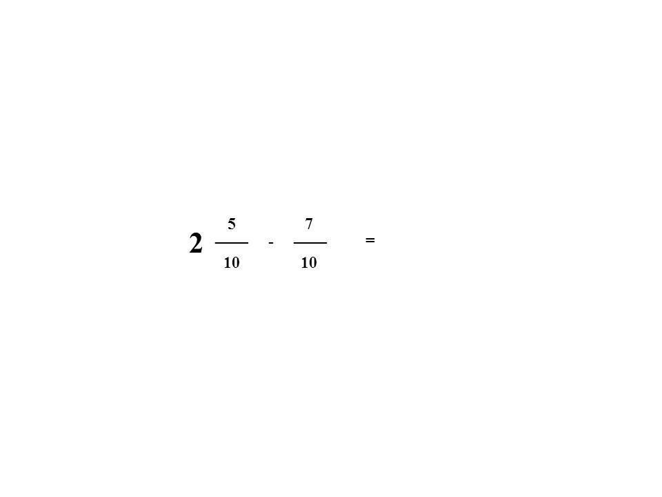 10 5 7 - = ____ 2