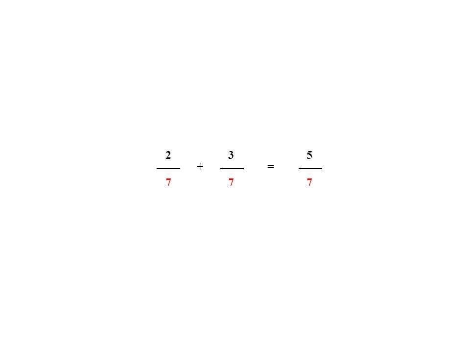 2 3 + = 5