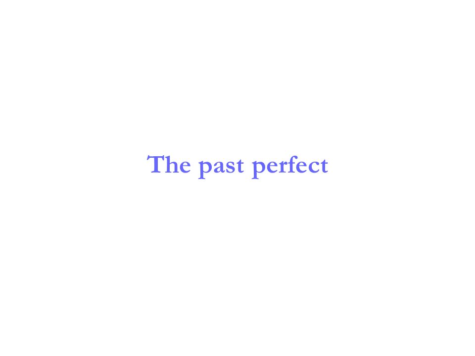 Bei mehreren Ereignissen in der Vergangenheit drückt man mit dem past perfect (Vorvergangenheit) aus, welches weiter zurücklag.