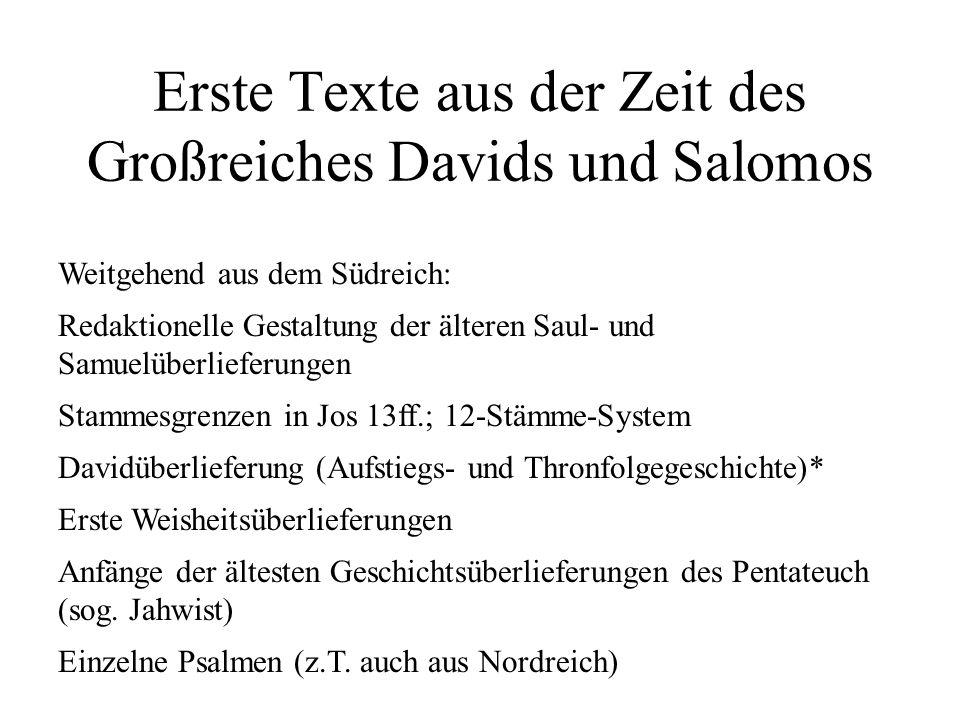 Erste Texte aus der Zeit des Großreiches Davids und Salomos Weitgehend aus dem Südreich: Redaktionelle Gestaltung der älteren Saul- und Samuelüberlief