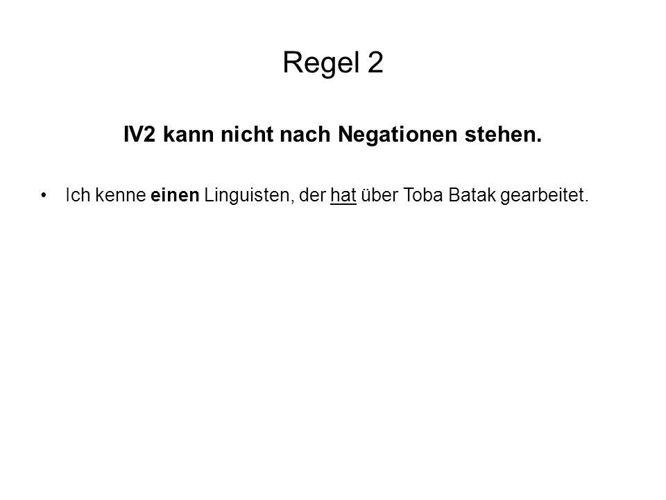 Regel 2 IV2 kann nicht nach Negationen stehen.
