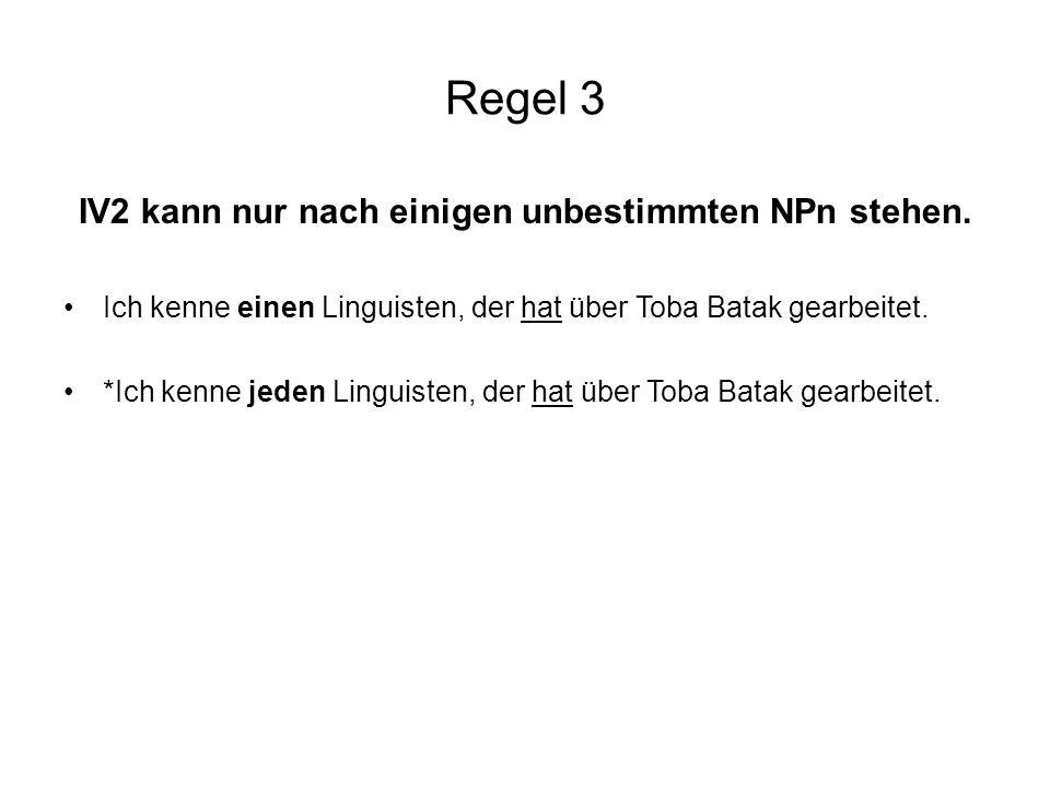 Regel 3 IV2 kann nur nach einigen unbestimmten NPn stehen.
