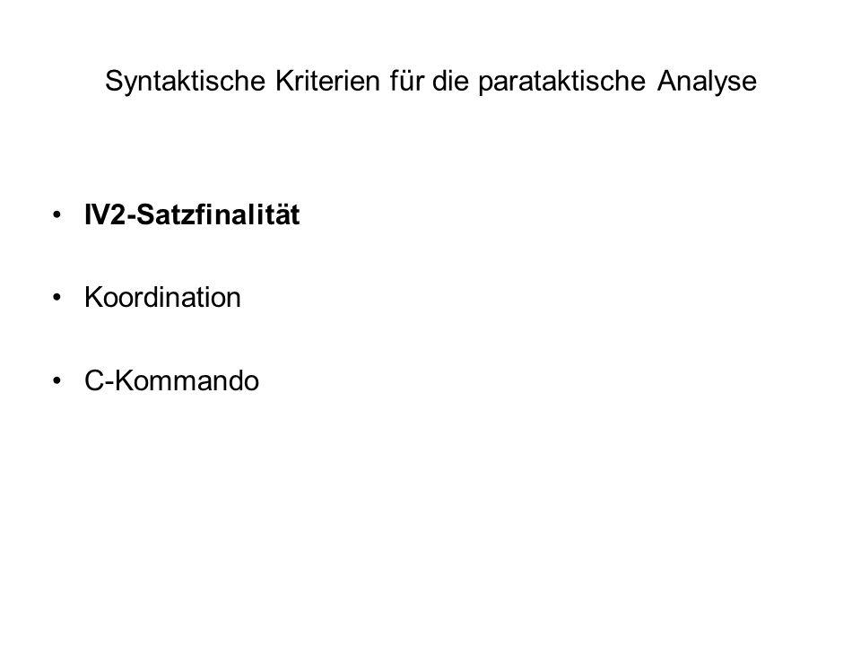 Syntaktische Kriterien für die parataktische Analyse IV2-Satzfinalität Koordination C-Kommando