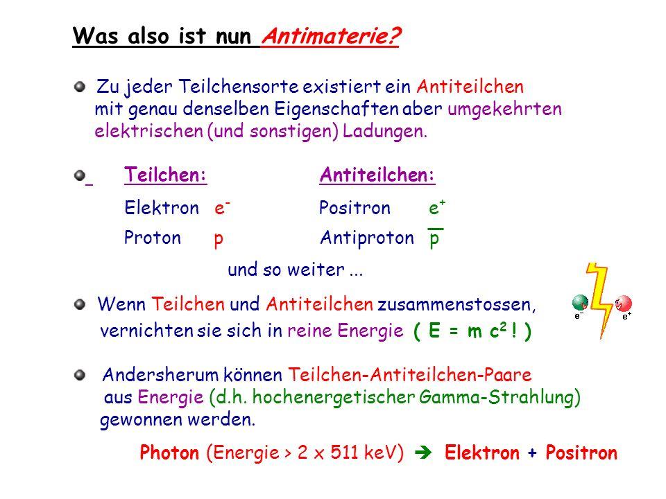 Was also ist nun Antimaterie? Zu jeder Teilchensorte existiert ein Antiteilchen mit genau denselben Eigenschaften aber umgekehrten elektrischen (und s