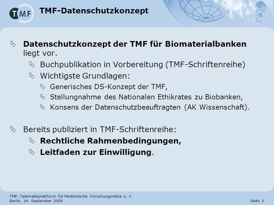 TMF, Telematikplattform für Medizinische Forschungsnetze e. V. Berlin, 14. September 2009 Seite 3 TMF-Datenschutzkonzept Datenschutzkonzept der TMF fü
