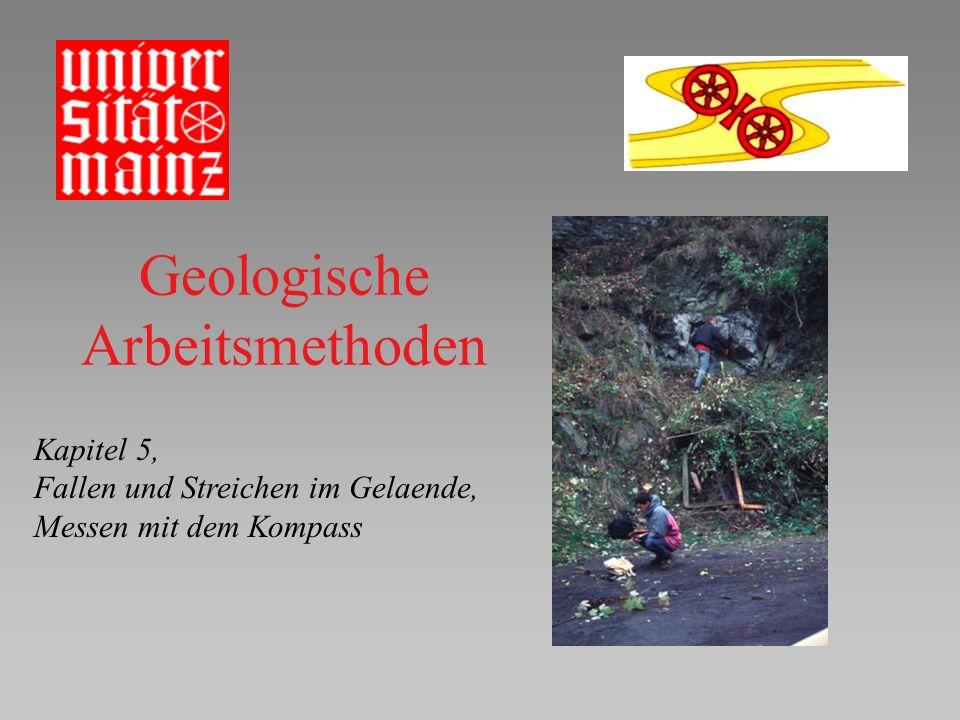 Geologische Arbeitsmethoden Kapitel 5, Fallen und Streichen im Gelaende, Messen mit dem Kompass