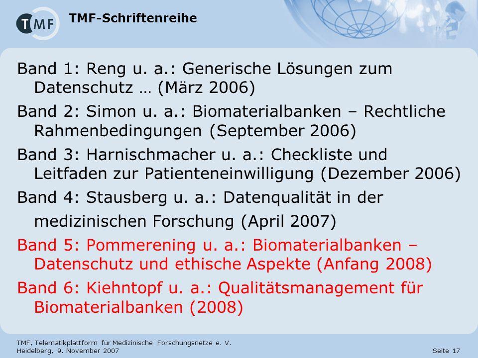 TMF, Telematikplattform für Medizinische Forschungsnetze e. V. Heidelberg, 9. November 2007 Seite 17 TMF-Schriftenreihe Band 1: Reng u. a.: Generische