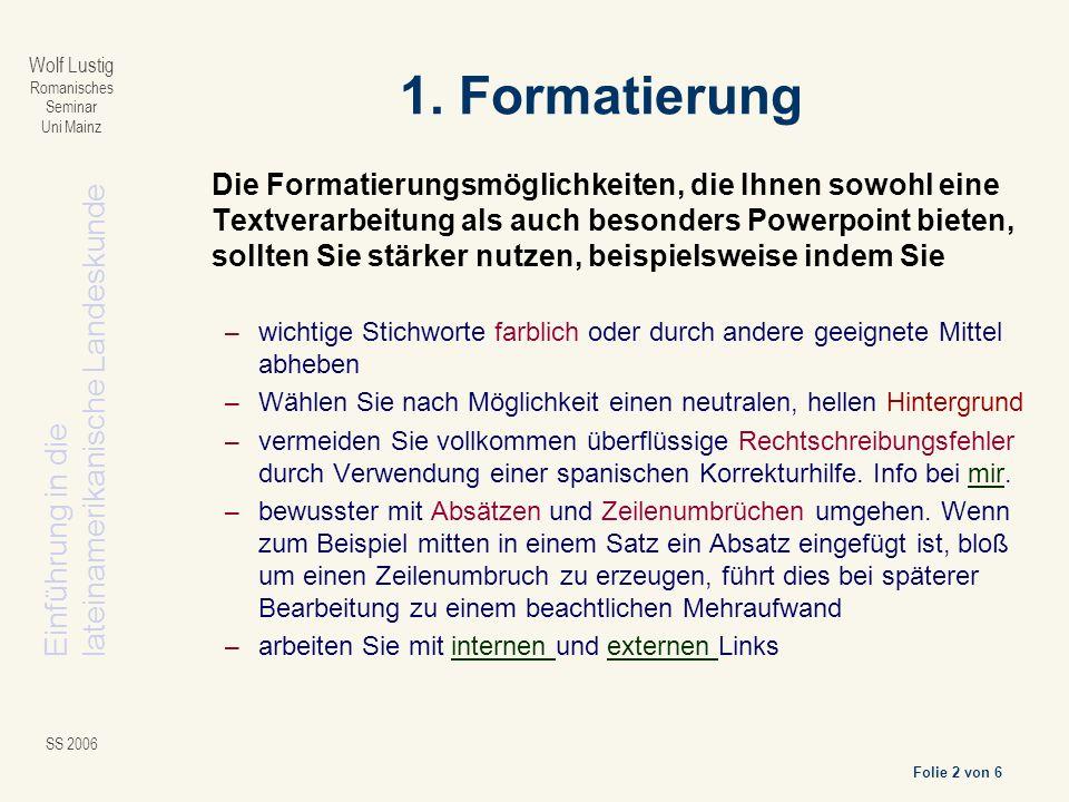 Einführung in dielateinamerikanische Landeskunde Folie 2 von 6 Wolf Lustig Romanisches Seminar Uni Mainz SS 2006 1.