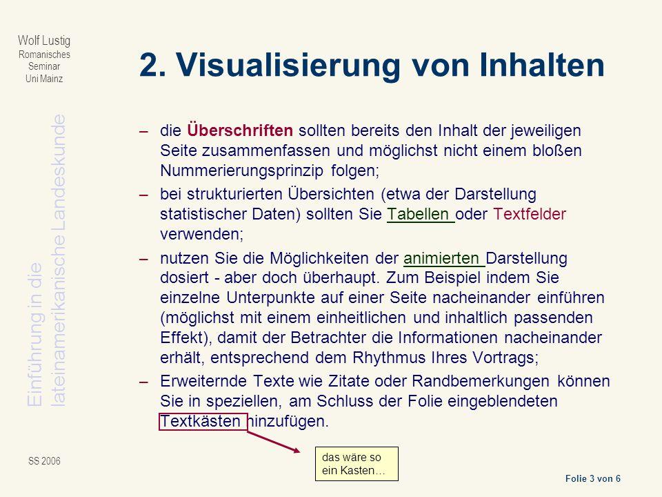 Einführung in dielateinamerikanische Landeskunde Folie 3 von 6 Wolf Lustig Romanisches Seminar Uni Mainz SS 2006 2.