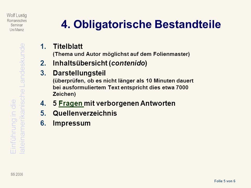 Einführung in dielateinamerikanische Landeskunde Folie 5 von 6 Wolf Lustig Romanisches Seminar Uni Mainz SS 2006 4.