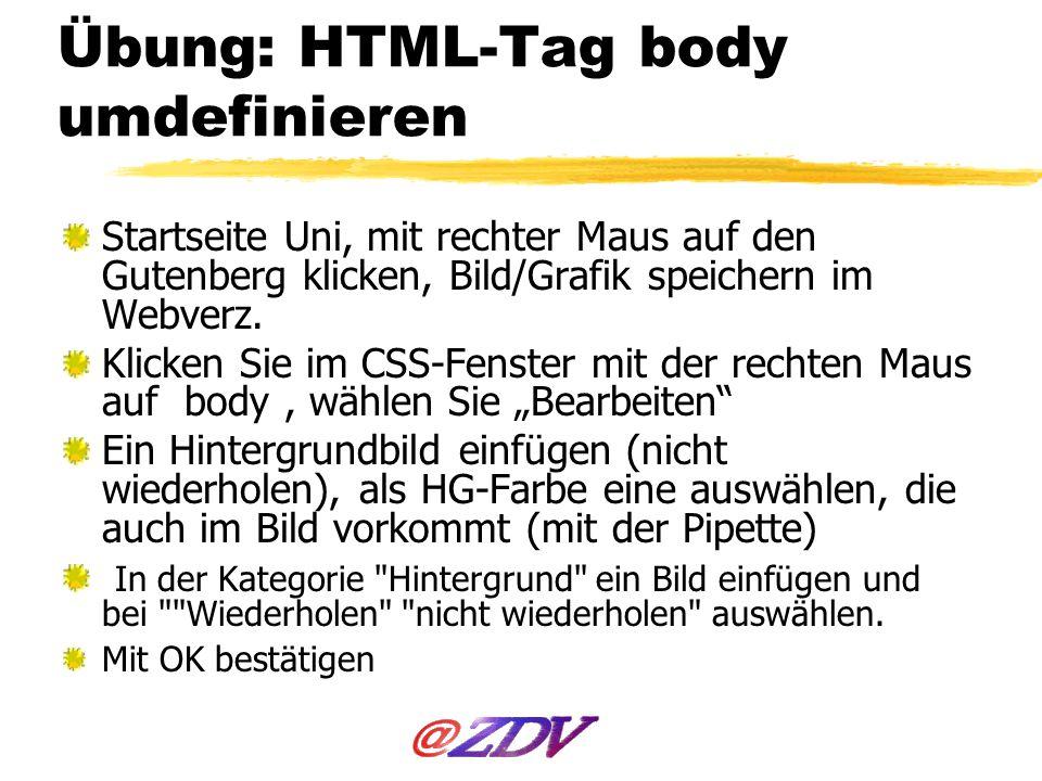 Übung: HTML-Tag body umdefinieren Startseite Uni, mit rechter Maus auf den Gutenberg klicken, Bild/Grafik speichern im Webverz. Klicken Sie im CSS-Fen