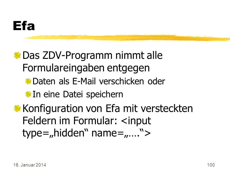 16. Januar 2014100 Efa Das ZDV-Programm nimmt alle Formulareingaben entgegen Daten als E-Mail verschicken oder In eine Datei speichern Konfiguration v