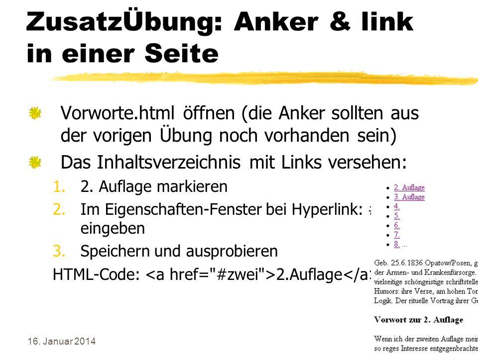 16. Januar 201434 ZusatzÜbung: Anker & link in einer Seite Vorworte.html öffnen (die Anker sollten aus der vorigen Übung noch vorhanden sein) Das Inha