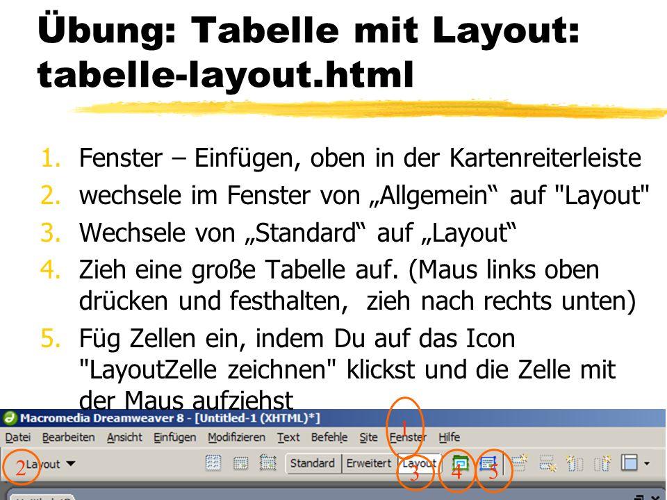 16. Januar 201470 Übung: Tabelle mit Layout: tabelle-layout.html 1.Fenster – Einfügen, oben in der Kartenreiterleiste 2.wechsele im Fenster von Allgem