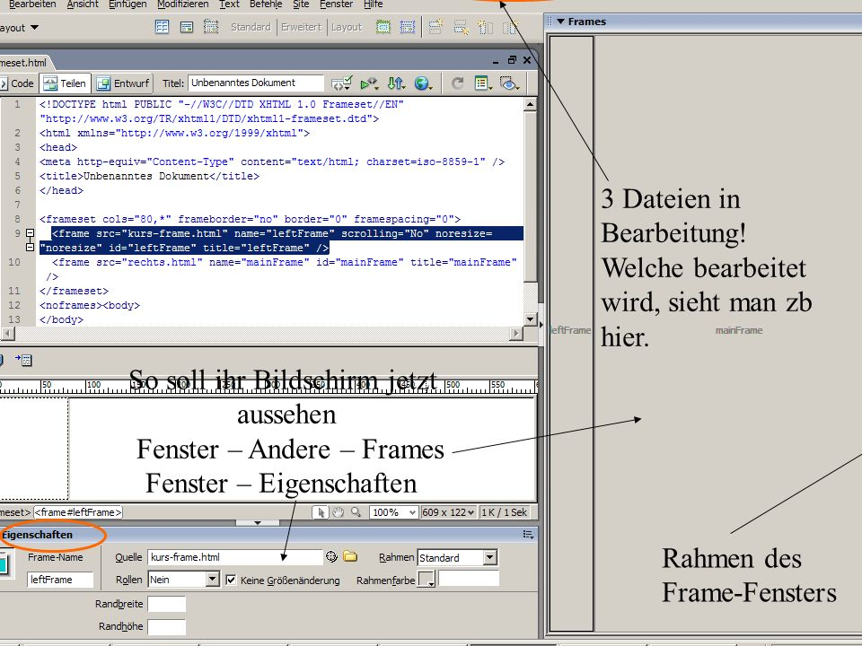 16. Januar 201482 So soll ihr Bildschirm jetzt aussehen Fenster – Andere – Frames Fenster – Eigenschaften 3 Dateien in Bearbeitung! Welche bearbeitet