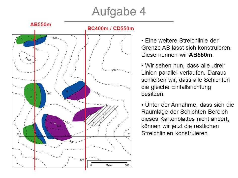 Aufgabe 4 Eine weitere Streichlinie der Grenze AB lässt sich konstruieren. Diese nennen wir AB550m. Wir sehen nun, dass alle drei Linien parallel verl