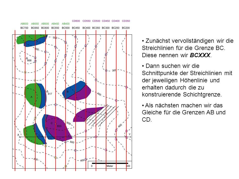 Zunächst vervollständigen wir die Streichlinien für die Grenze BC. Diese nennen wir BCXXX. Dann suchen wir die Schnittpunkte der Streichlinien mit der