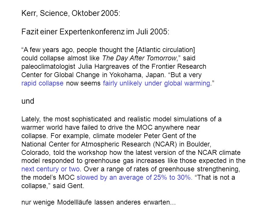 Kerr, Science, Oktober 2005: Fazit einer Expertenkonferenz im Juli 2005: A few years ago, people thought the [Atlantic circulation] could collapse alm