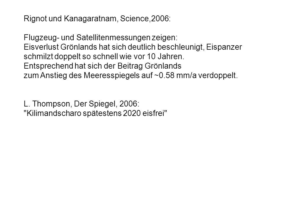 Rignot und Kanagaratnam, Science,2006: Flugzeug- und Satellitenmessungen zeigen: Eisverlust Grönlands hat sich deutlich beschleunigt, Eispanzer schmil