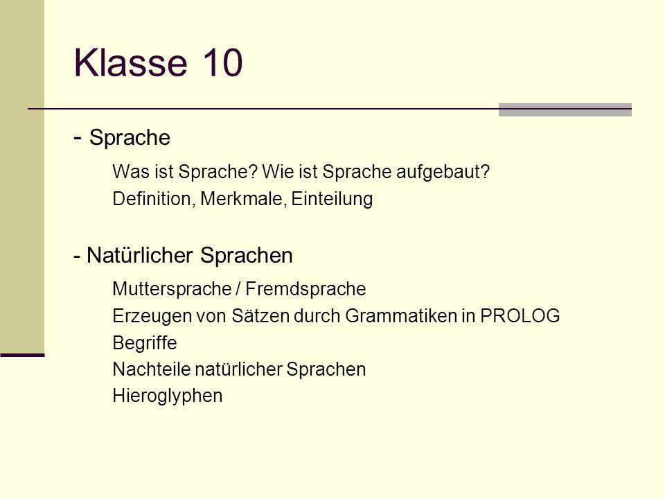 Klasse 10 - Sprache Was ist Sprache? Wie ist Sprache aufgebaut? Definition, Merkmale, Einteilung - Natürlicher Sprachen Muttersprache / Fremdsprache E
