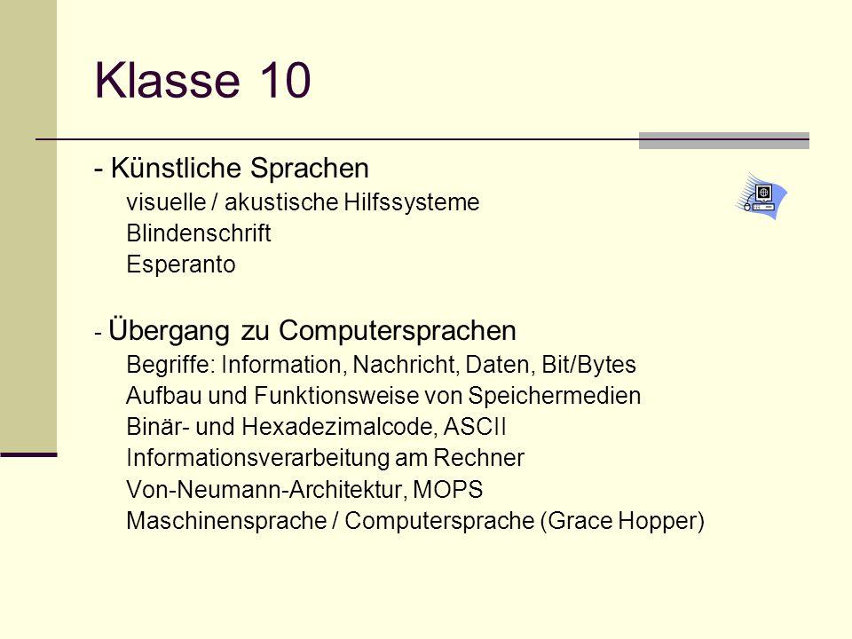 Klasse 10 - Künstliche Sprachen visuelle / akustische Hilfssysteme Blindenschrift Esperanto - Übergang zu Computersprachen Begriffe: Information, Nach