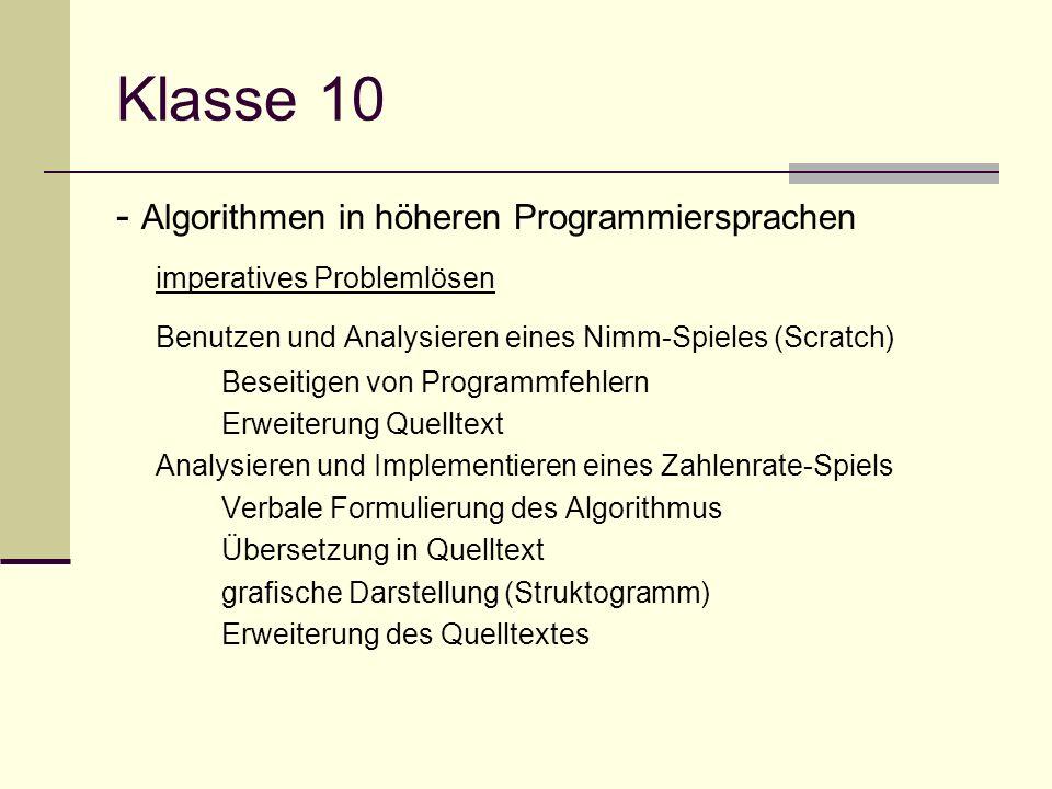 Klasse 10 - Algorithmen in höheren Programmiersprachen imperatives Problemlösen Benutzen und Analysieren eines Nimm-Spieles (Scratch) Beseitigen von P