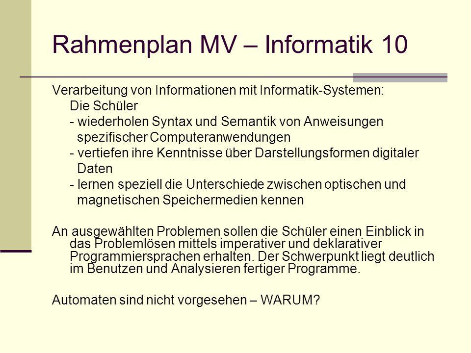 Rahmenplan MV – Informatik 10 Verarbeitung von Informationen mit Informatik-Systemen: Die Schüler - wiederholen Syntax und Semantik von Anweisungen sp