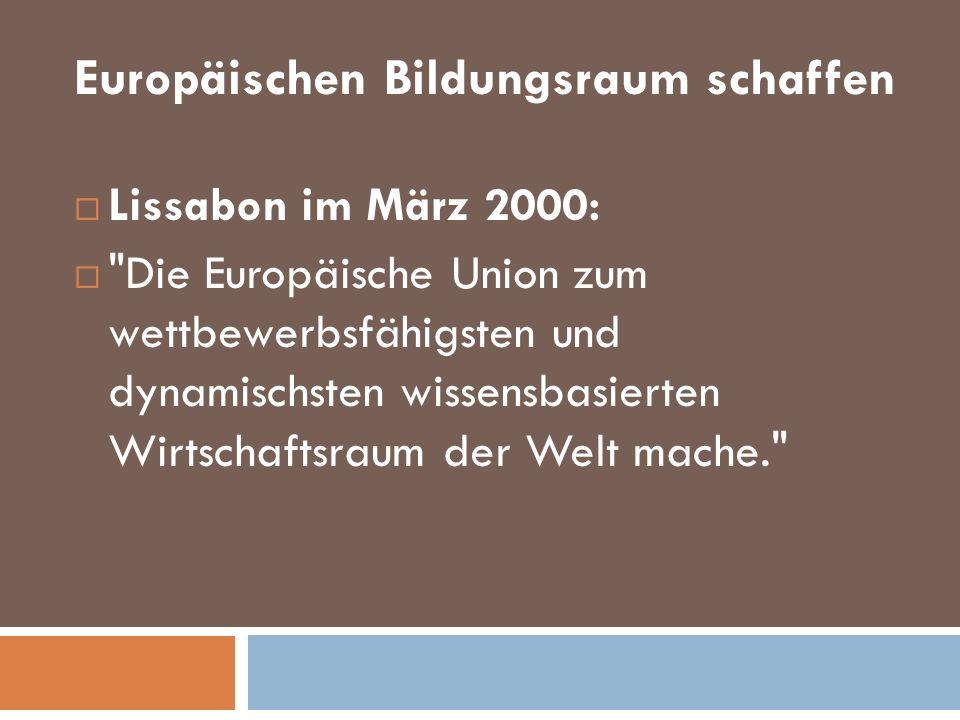Europäischen Bildungsraum schaffen Lissabon im März 2000: