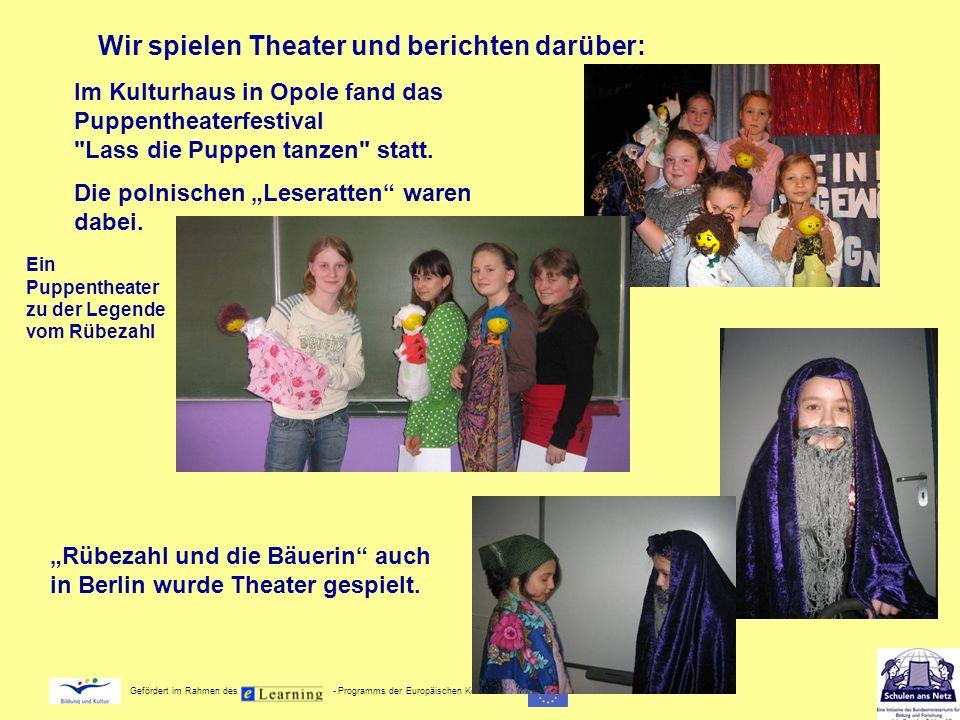 Gefördert im Rahmen des - Programms der Europäischen Kommission Im Kulturhaus in Opole fand das Puppentheaterfestival