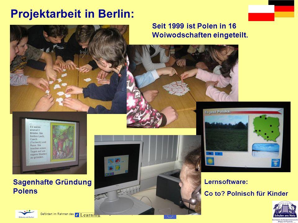 Gefördert im Rahmen des - Programms der Europäischen Kommission Seit 1999 ist Polen in 16 Woiwodschaften eingeteilt. Projektarbeit in Berlin: Sagenhaf