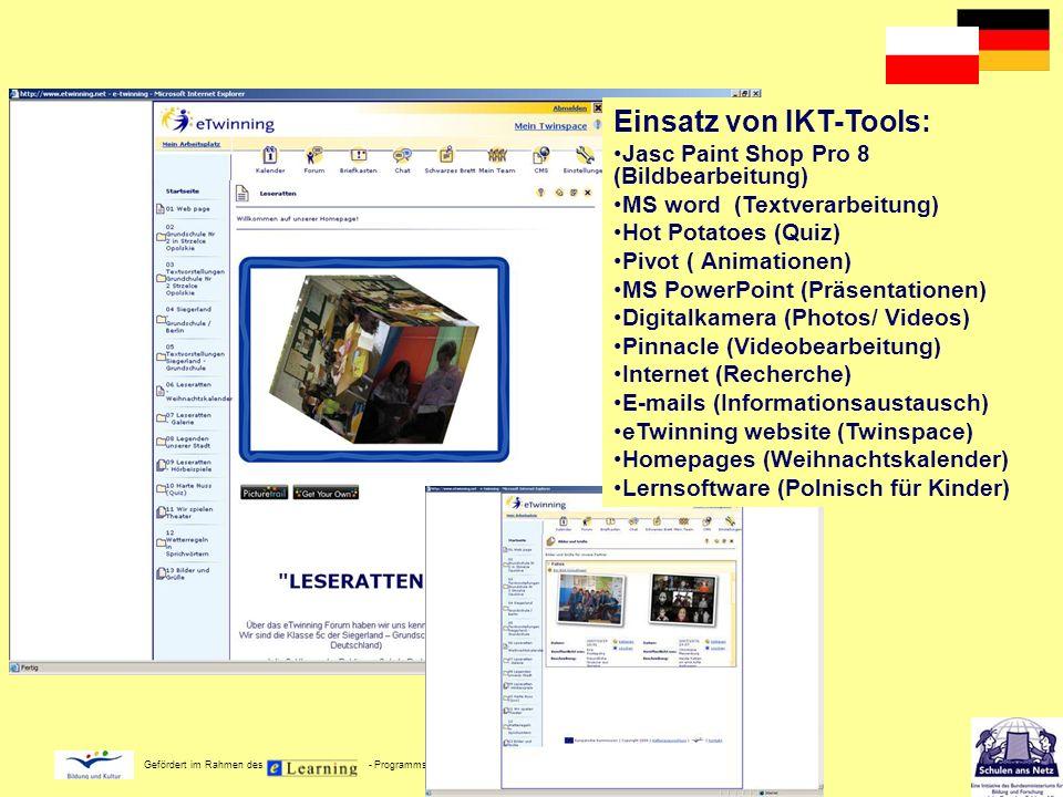 Gefördert im Rahmen des - Programms der Europäischen Kommission Einsatz von IKT-Tools: Jasc Paint Shop Pro 8 (Bildbearbeitung) MS word (Textverarbeitu
