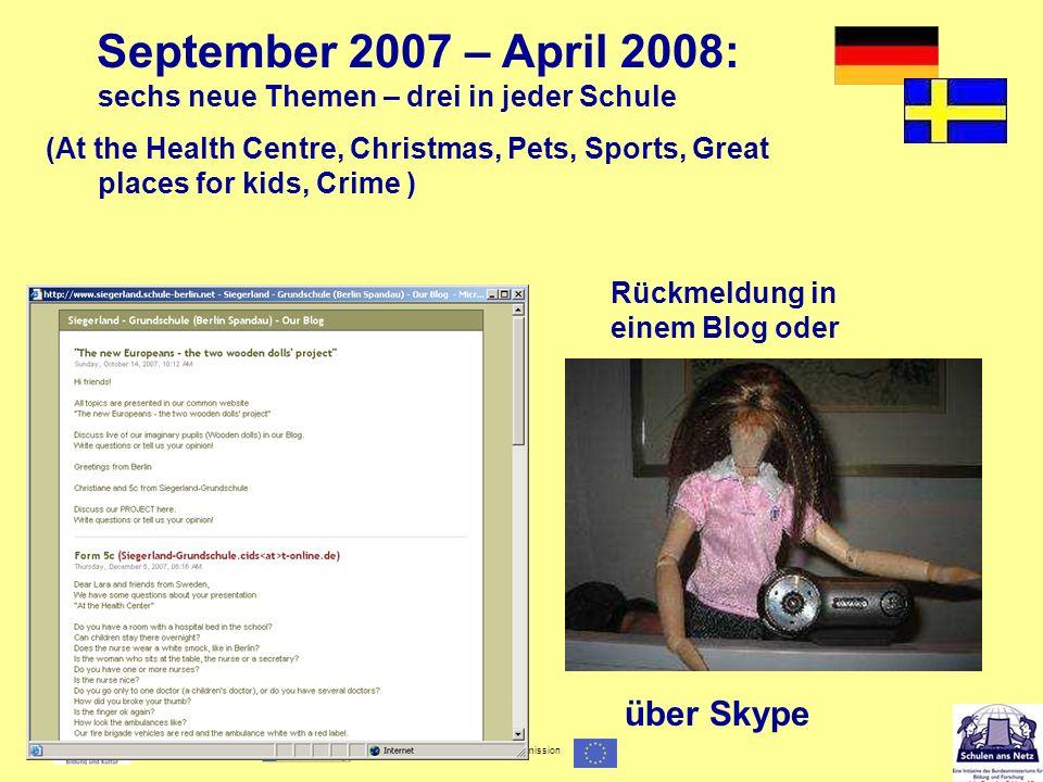 Gefördert im Rahmen des - Programms der Europäischen Kommission September 2007 – April 2008: sechs neue Themen – drei in jeder Schule (At the Health C