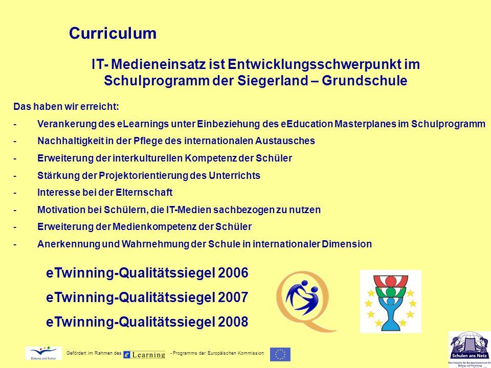 Gefördert im Rahmen des - Programms der Europäischen Kommission IT- Medieneinsatz ist Entwicklungsschwerpunkt im Schulprogramm der Siegerland – Grunds