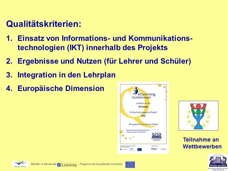 Gefördert im Rahmen des - Programms der Europäischen Kommission Qualitätskriterien: 1.Einsatz von Informations- und Kommunikations- technologien (IKT)