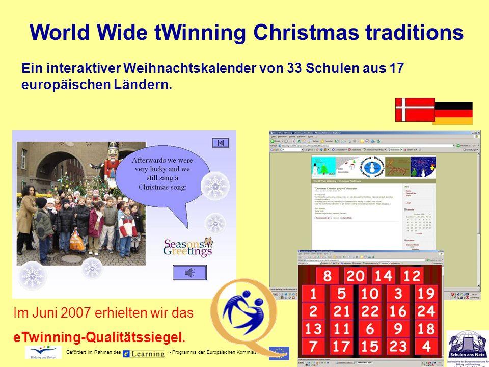 Gefördert im Rahmen des - Programms der Europäischen Kommission Anerkennung durch: eTwinning-Projekt des Monats eTwinning- Qualitätssiegel Europäischer eTwinning-Wettbewerb 2008 2007