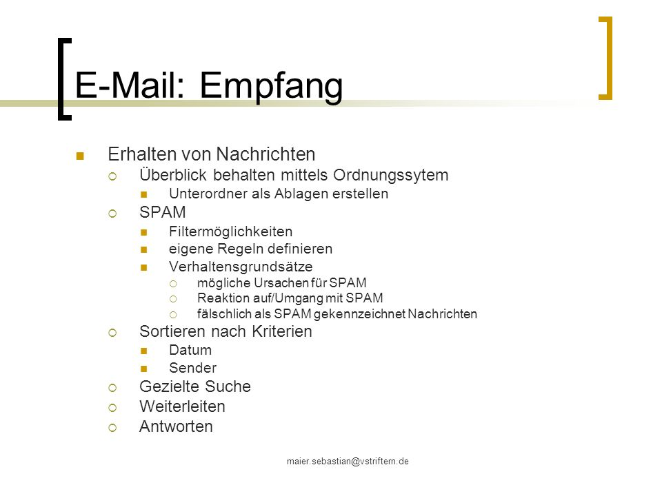 maier.sebastian@vstriftern.de E-Mail: Versand Verfassen einer Nachricht Adressat(en) Adresse (Bestandteile/Sonderzeichen) An, CC, BC Verteiler (Empfängerliste) Betreff Inhalt Fernmeldegeheimnis Verschlüsselung (z.
